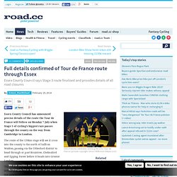 Full details confirmed of Tour de France route through Essex