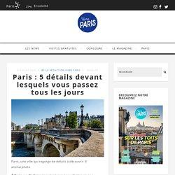 Paris: 5 détails devant lesquels vous passez tous les jours
