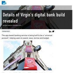 Details of Virgin's digital bank build revealed