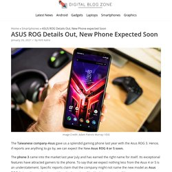 ASUS ROG Details Out, New Phone expected Soon - Digital Blog Zone