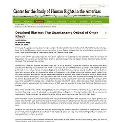 Detained like me: The Guantanamo Ordeal of Omar Khadr