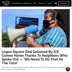 8/21: Dad Detained by ICE Is Home Thanks to Neighbors Who Spoke Out. 'We Need to Do That All the Time'