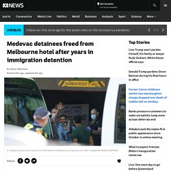 Medevac detainees freed from Melbourne hotel after years in immigration detention
