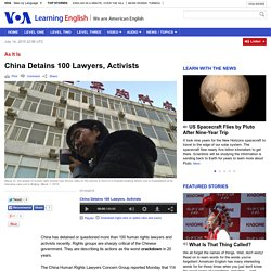 China Detains 100 Lawyers, Activists