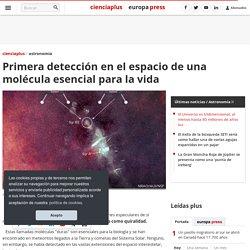Primera detección en el espacio de una molécula esencial para la vida