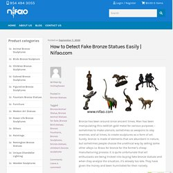 How to Detect Fake Bronze Statues Easily