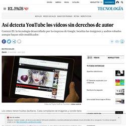 Así detecta YouTube los vídeos sin derechos de autor