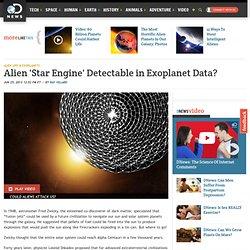 Alien 'Star Engine' Detectable in Exoplanet Data?