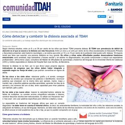 Cómo detectar y combatir la dislexia asociada al TDAH