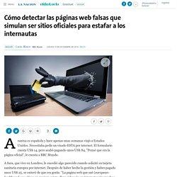 Cómo detectar las páginas web falsas que simulan ser sitios oficiales para estafar a los internautas - 15.12.2016 - LA NACION