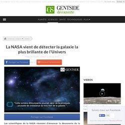 La NASA vient de détecter la galaxie la plus brillante de l'Univers