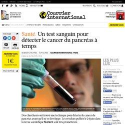 Santé. Un test sanguin pour détecter le cancer du pancréas à temps