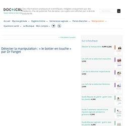 """Détecter la manipulation : """"le botter en touche"""" par Dr Fanget"""