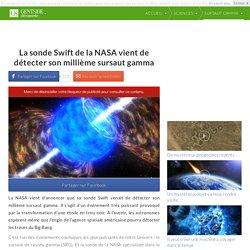 La sonde Swift de la NASA vient de détecter son millième sursaut gamma