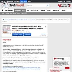 COMMENT DÉTECTER LES PROCESSUS CACHÉS (VIRUS, ROOTKITS...) + ÉNUMÉRATION AVANCÉE DES PROCESSUS processus, virus, rootkit, caché, process, Source N°49893 Visual Basic, VB6, VB.