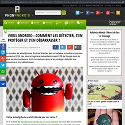 Virus Android: comment les détecter, s'en protéger et s'en débarrasser?