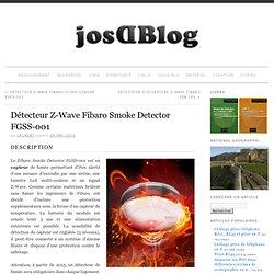 Détecteur Z-Wave Fibaro Smoke Detector FGSS-001 » josDBlog