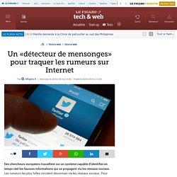 Un «détecteur de mensonges» pour traquer les rumeurs sur Internet