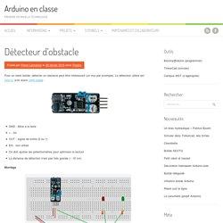 Détecteur d'obstacle – Arduino en classe