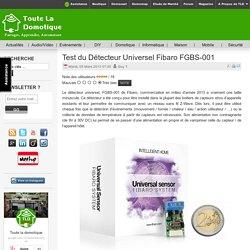 Test du Détecteur Universel Fibaro FGBS-001