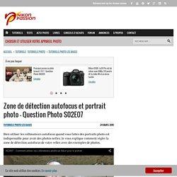 Zone de détection autofocus et portrait photo - nikonpassion.com
