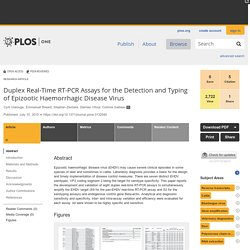 PLOS 10/07/15 Duplex Real-Time RT-PCR Assays for the Detection and Typing of Epizootic Haemorrhagic Disease Virus