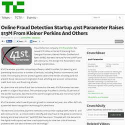 Online Fraud Detection Startup 41st Parameter Raises $13M From Kleiner Perkins And Others