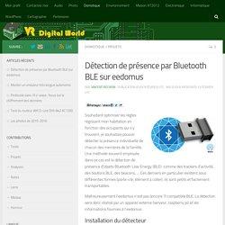 Détection de présence par Bluetooth BLE sur eedomus – VR Digital world