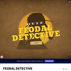 FEODAL DETECTIVE by College Maurice Genevoix on Genial.ly