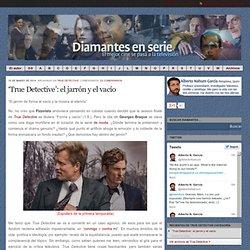 'True Detective': el jarrón y el vacío