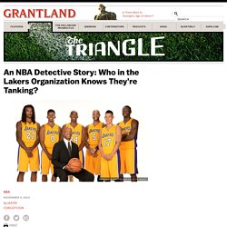 An NBA Detective Story: Who in the Lakers Organization Knows They're Tanking? «