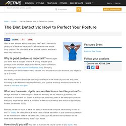 The Diet Detective: How to Perfect Your Posture