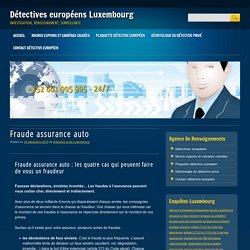 Fraude assurance auto - Détectives européens Luxembourg