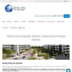 Detectives en Getafe, Madrid ▷TARIFAS detectives privados en Getafe.