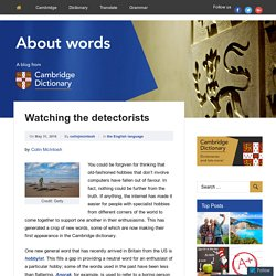 Watching the detectorists – About Words – Cambridge Dictionaries Online blog