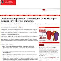 Comienzan campaña ante las detenciones de activistas por expresar en Twitter sus opiniones.