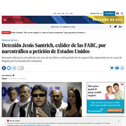 Detenido Jesús Santrich, exlíder de las FARC, por narcotráfico a petición de Estados Unidos