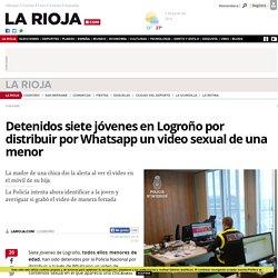 Detenidos siete jóvenes en Logroño por distribuir por Whatsapp un video sexual de una menor