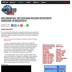 Why Obama Will Not Veto NDAA Military Detention of Americans: He Requested It.