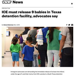 3/1: ICE must release 9 babies in TX detention facility, advocates say