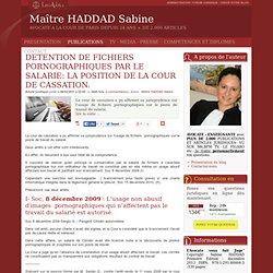 Detention de fichiers pornographiques par le salarie: la position de la cour de cassation.