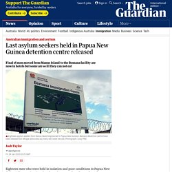 Last asylum seekers held in Papua New Guinea detention centre released