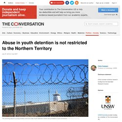 Abuse in youth detention is not restricted to the Northern Territory - theconversation
