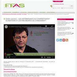 """Saadi Lalhou : """"Les déterminants du comportement alimentaire et les mécanismes du changement"""""""