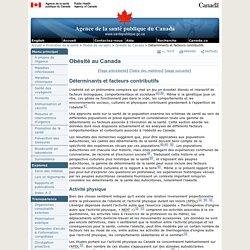 Déterminants et facteurs contributifs - Obésité au Canada