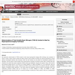 MATEC Web of Conferences Volume 61, 2016 Determination of Total Volatile Basic Nitrogen (TVB-N) Content in Beef by Hyperspectral Imaging Technique