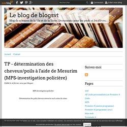 TP - détermination des cheveux/poils à l'aide de Mesurim (MPS-investigation policière) - Le blog de blogsvt