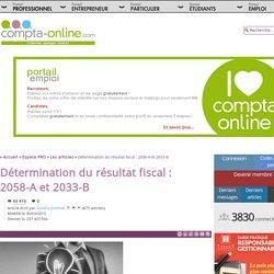 Détermination du résultat fiscal : 2058-A et 2033-B