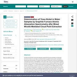 MOLECULES 10/10/18 Determination of Trace Nickel in Water Samples by Graphite Furnace Atomic Absorption Spectrometry after Mixed Micelle-Mediated Cloud Point Extraction