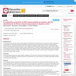 PARASITES AND VECTORS 01/11/13 A comparative evaluation of PCR- based methods for species- specific determination of African animal trypanosomes in Ugandan cattle